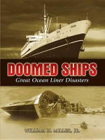 Doomed Ships : Great Ocean Liner Disasters - William H., Jr. Miller