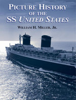 Picture History of the SS United States - William H., Jr. Miller