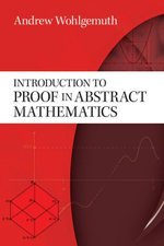 Introduction to Proof in Abstract Mathematics - Andrew Wohlgemuth
