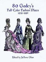 80 Godey's Full-Color Fashion Plates : 1838-1880 - JoAnne Olian