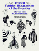 French Fashion Illustrations of the Twenties : 634 Cuts from La Vie Parisienne