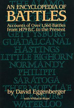 An Encyclopedia of Battles : Accounts of Over 1,560 Battles from 1479 B.C. to the Present - David Eggenberger