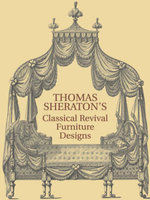 Thomas Sheraton's Classical Revival Furniture Designs - Thomas Sheraton