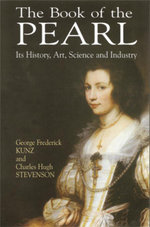 The Book of the Pearl : Its History, Art, Science and Industry - George Frederick Kunz