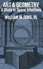 Art and Geometry : A Study in Space Intuitions - William M. Ivins