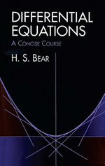 Differential Equations : A Concise Course - H. S. Bear