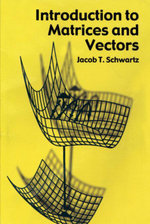 Introduction to Matrices and Vectors - Jacob T. Schwartz