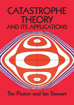 Catastrophe Theory and Its Applications - Tim Poston