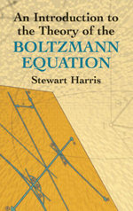 An Introduction to the Theory of the Boltzmann Equation - Stewart Harris
