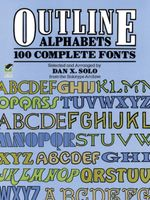 Outline Alphabets : 100 Complete Fonts - Dan X. Solo