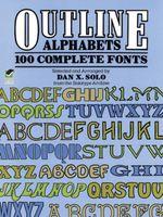 Outline Alphabets : 100 Complete Fonts - Dan X. Solo
