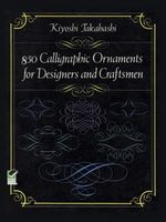 850 Calligraphic Ornaments for Designers and Craftsmen - Kiyoshi Takahashi