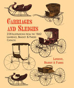 Carriages and Sleighs : 228 Illustrations from the 1862 Lawrence, Bradley & Pardee Catalog - Bradley &. Pardee Lawrence