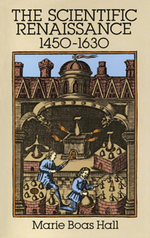 The Scientific Renaissance 1450-1630 - Marie Boas Hall