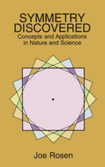 Symmetry Discovered : Concepts and Applications in Nature and Science - Joe Rosen