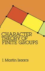 Character Theory of Finite Groups - I. Martin Isaacs