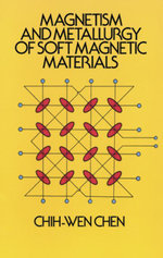 Magnetism and Metallurgy of Soft Magnetic Materials - Chih-Wen Chen