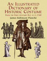 An Illustrated Dictionary of Historic Costume - James R. Planche