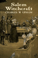 Salem Witchcraft - Charles W. Upham