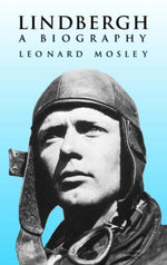 Lindbergh : A Biography - Leonard Mosley