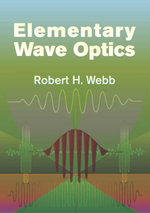 Elementary Wave Optics - Robert H. Webb