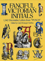 Fanciful Victorian Initials : 1,142 Decorative Letters from