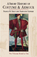 A Short History of Costume & Armour : Two Volumes Bound as One - Francis M. Kelly