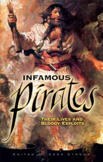 Infamous Pirates : Their Lives and Bloody Exploits