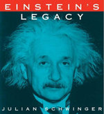 Einstein's Legacy : The Unity of Space and Time - Julian Schwinger
