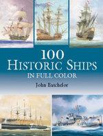 100 Historic Ships in Full Color - John Batchelor