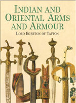 Indian and Oriental Arms and Armour - Lord Egerton of Tatton