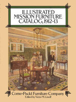 Illustrated Mission Furniture Catalog, 1912-13 - Come-Packt Furniture Co.
