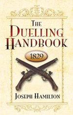 The Duelling Handbook, 1829 - Joseph Hamilton