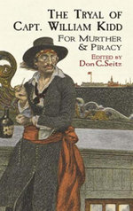 The Tryal of Capt. William Kidd : for Murther & Piracy