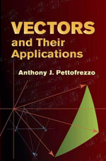 Vectors and Their Applications - Anthony J. Pettofrezzo