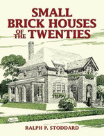 Small Brick Houses of the Twenties - Ralph P. Stoddard