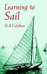 Learning to Sail - H. A. Calahan