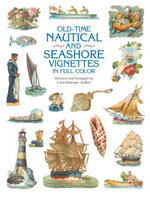 Old-Time Nautical and Seashore Vignettes in Full Color - Carol Belanger Grafton