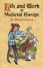Life and Work in Medieval Europe - P. Boissonade