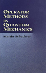 Operator Methods in Quantum Mechanics - Martin Schechter