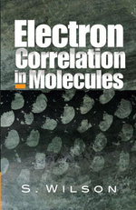 Electron Correlation in Molecules - S. Wilson
