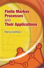 Finite Markov Processes and Their Applications - Marius Iosifescu