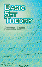 Basic Set Theory - Azriel Levy