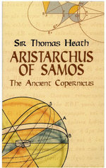 Aristarchus of Samos : The Ancient Copernicus - Sir Thomas Heath