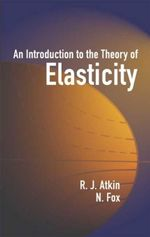 An Introduction to the Theory of Elasticity - R. J. Atkin