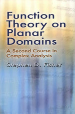 Function Theory on Planar Domains : A Second Course in Complex Analysis - Stephen D. Fisher