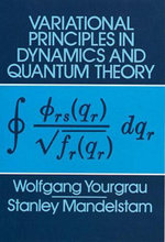 Variational Principles in Dynamics and Quantum Theory - Wolfgang Yourgrau