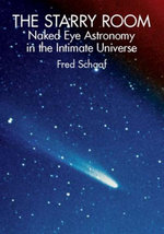 The Starry Room : Naked Eye Astronomy in the Intimate Universe - Fred Schaaf