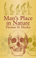 Man's Place in Nature - Thomas H. Huxley