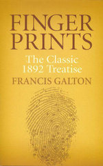 Finger Prints : The Classic 1892 Treatise - Francis Galton